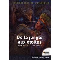 L'enseignement de l'Ayahuasca - Romuald Leterrier