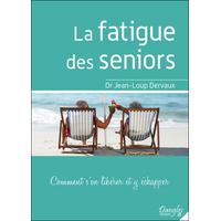 La Fatigue des Seniors - Dr. Jean-Loup Dervaux