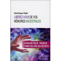 Libérez-Vous de vos Mémoires Ancestrales - Dominique Vialle