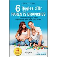 6 Règles d'Or pour Parents Branchés - Linda Cusson