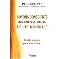 Soyons Conscients des Manipulations de l'Élite Mondiale - Paul Hellyer