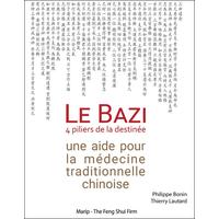 Le Bazi - 4 Piliers de la Destinée - Philippe Bonin & Thierry Lautard