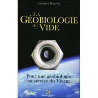 La Géobiologie du Vide - Jacques Bonvin