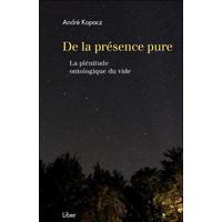 De la Présence Pure - André Kopacz