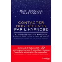 Contacter nos Défunts par l'Hypnose - Dr. Jean-Jacques Charbonier