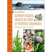 Glaner Algues, Fruits de mer et Plantes Sauvages - Bernard Bertrand