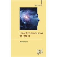 Les Autres Dimensions de l'Esprit - Marc Halévy