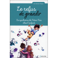 Le Refus de Grandir - Le Syndrome de Peter Pan chez l'Enfant - Dr. Daniel Haué