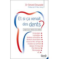 Et si ça Venait des Dents ? Dr. Gérard Dieuzaide