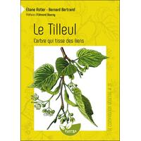 Le Tilleul - L'arbre qui Tisse des Liens - Eliane Astier & Bernard Bertrand