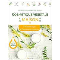 Cosmétique Végétale Maison - Catherine Chevallier & Hélène Cacheux