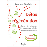 Détox & Régénération - Soignez Votre Microbiote - Jacques Staehle