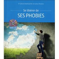 Se Libérer de ses Phobies - Dr. Gérard Apfeldorfer