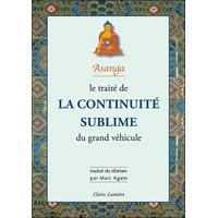 Le Traité de la Continuité Sublime du Grand Véhicule - Marc Agate