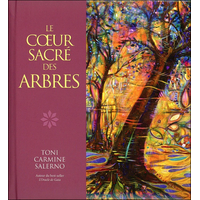 Le Coeur Sacré des Arbres - Toni Carmine Salerno