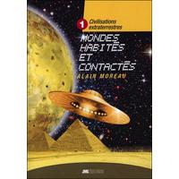 Civilisations Extraterrestres Tome 1 - Mondes Habités et Contactés - Alain Moreau