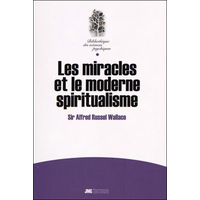 Les Miracles et le Moderne Spiritualisme - Sir Alfred Russel Wallace