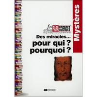 Des Miracles... Pour qui ? Pourquoi ? Jean-Michel Grandsire