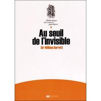 Au Seuil de l'Invisible - Sir William Fletcher Barrett