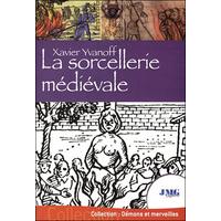 La Sorcellerie Médiévale - Xavier Yvanoff