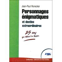 Personnages Enigmatiques et Destins Extraordinaires - Jean-Paul Ronecker