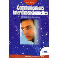 Communications Interdimensionnelles - Alain Moreau