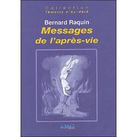 Messages de l'Après-Vie - Bernard Raquin