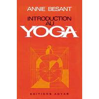 Introduction au Yoga - Annie Besant