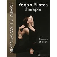 Yoga & Pilates Thérapie - Prévenir et Guérir - Miranda Mattig Kumar
