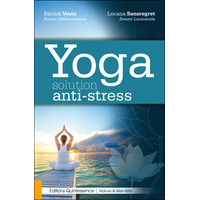 Yoga - Solution Anti-Stress - Patrick Vesin & Locana Sansregret