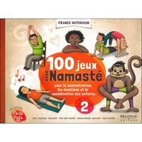 100 Jeux avec Namasté pour la Concentration, Emotions... - France Hutchison