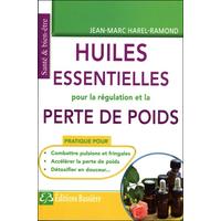 Huiles Essentielles Pour la Régulation et la Perte de Poids - Jean-Marc Harel-Ramond