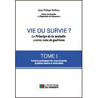 Vie ou Survie ? Le Principe de la Maladie Comme Voie de Guérison T1 - Jean-Philippe Brébion