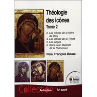 Théologie des Icônes - Tome 2 - Père François Brune