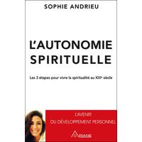 L'autonomie Spirituelle - Sophie Andrieu