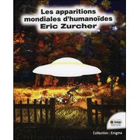 Les Apparitions Mondiales d'Humanoïdes - Eric Zurcher
