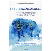 Psychogénéalogie - Manuel d'Autodécryptage de Votre Arbre Minute - Dr. Van den Bogaert