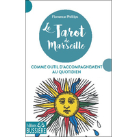 Le Tarot de Marseille Comme Outil d'Accompagnement au Quotidien - Florence Phillips