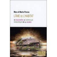 L'Âme de l'Habitat - Du Diagnostic au Nettoyage Energétique de la Maison - Max & Marie Ponce