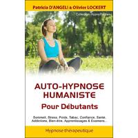 Auto-Hypnose Humaniste - Pour Débutants - Patricia d'Angeli