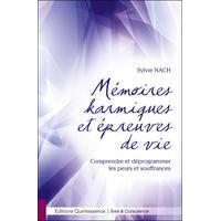 Mémoires Karmiques et Epreuves de Vie - Sylvie Nach