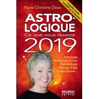 Astro-logique - Ce que vous réserve 2019 - Marie Christine Dean