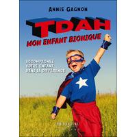 TDAH : Mon Enfant Bionique - Annie Gagnon