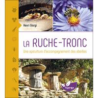 La Ruche-Tronc - Une Apiculture d'Accompagnement des Abeilles - Henri Giorgi