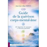 Guide de la Guérison Corps-Mental-Âme - Jean-Luc Dijoux