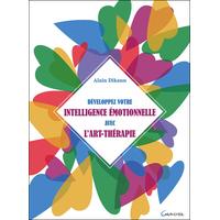 Développez Votre Intelligence Emotionnelle avec l'Art-Thérapie - Alain Dikann