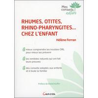 Rhumes, Otites, Rhino-pharyngites... Chez l'Enfant - Hélène Ferran
