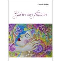 Guérir son Féminin - Laurine Dessay
