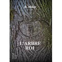 L'arbre Roi - D. Didier