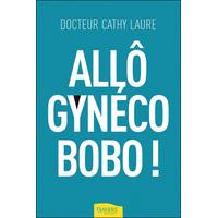 Allô Gynéco Bobo ! Dr. Cathy Laure
